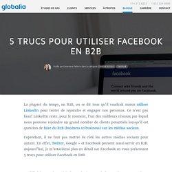 5 trucs pour utiliser Facebook en B2B