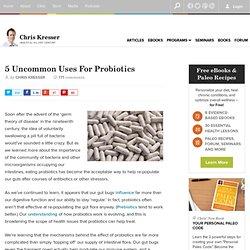 5 Uncommon Uses For Probiotics