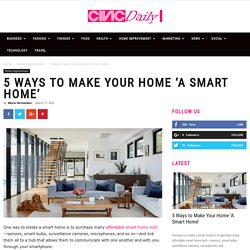 5 Ways to Make Your Home 'A Smart Home'