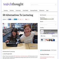 50 Alternatives To Lecturing