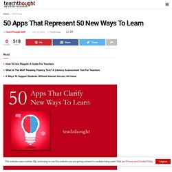 50 Apps That Clarify 50 New Ways To Learn