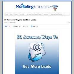 50 Awesome Ways to Get More Leads
