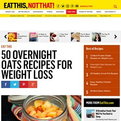 14 Overnight Oat Recipes for Weight Loss
