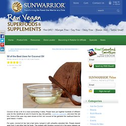 50 of the Best Uses for Coconut Oil - Sunwarrior News