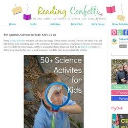 50+ Science Activities for Kids: Kid's Co-op