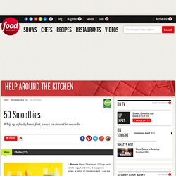 50 Smoothies : Recipes and Cooking : Food Network - StumbleUpon