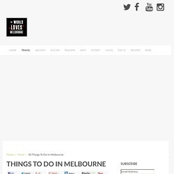 50 Things To Do In Melbourne