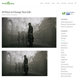 50 Ways to Change Your Life