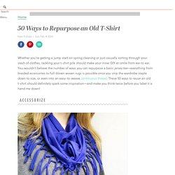 50 Ways to Repurpose an Old T-Shirt