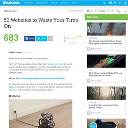 50 Websites to Waste Your Time On