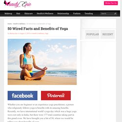 50 Wired Facts and Benefits of Yoga