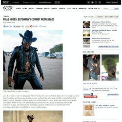 ATLAS HOODS: BOTSWANA'S COWBOY METALHEADS - Viceland Today
