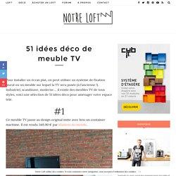 51 idées déco de meuble TV
