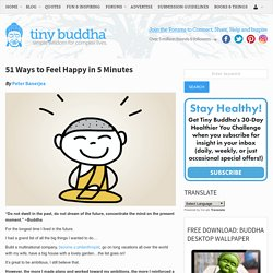 51 Ways to Feel Happy in 5 Minutes