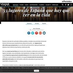 53 lugares de España que hay que ver en la vida