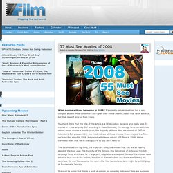 55 Must See Movies of 2008