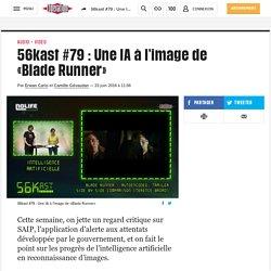 56kast #79 : Une IA à l'image de «Blade Runner»