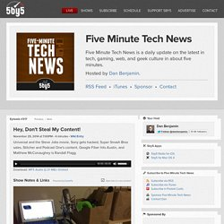 Five Minute Tech News #317: Hey, Don't Steal My Content!
