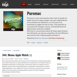 344: Menos Apple Watch :-) — Puromac