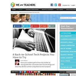 6 Back-to-School Tech Projects