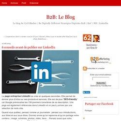 6 conseils avant de publier sur LinkedIn