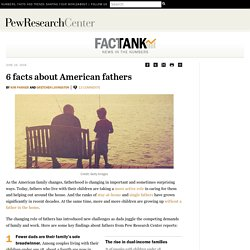 6 facts about American fathers