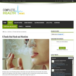 6 Foods that flush out Nicotine