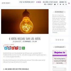 6 idées reçues sur les idées