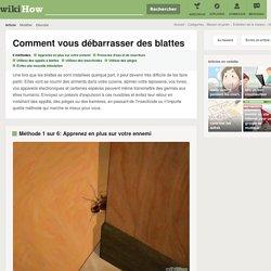 6 manières de vous débarrasser des blattes - wikiHow