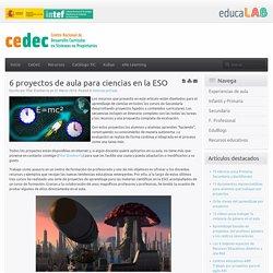 6 proyectos de aula para ciencias en la ESO