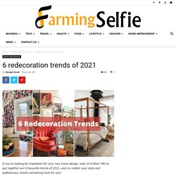 6 redecoration trends of 2021