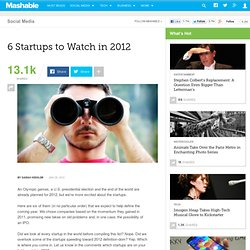 Mashable - 6 Startups to Watch in 2012