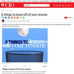 6 things to leave off of your resume