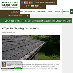 6 Tips for Cleaning Your Gutters