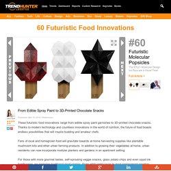 60 Futuristic Food Innovations