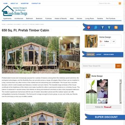650 Sq. Ft. Prefab Timber Cabin