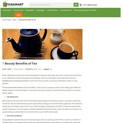 7 Beauty Benefits of Tea - TazaMart