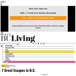 7 Great Escapes in B.C. - BCLiving