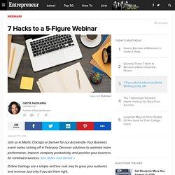 7 Hacks to a 5-Figure Webinar