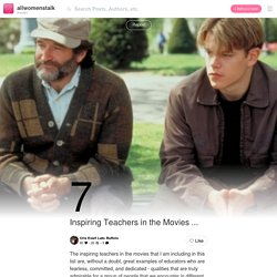 7 Inspiring Teachers in the Movies ... → Movies