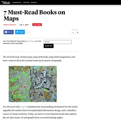 7 Must-Read Books on Maps - Maria Popova