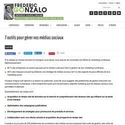 7 outils pour gérer vos médias sociaux