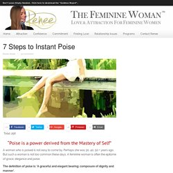 7 Steps to Instant Poise