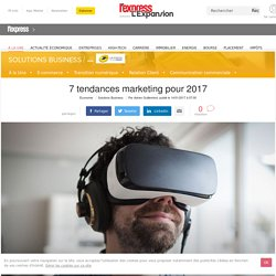 7 tendances marketing pour 2017