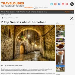 7 Top Secrets about Barcelona
