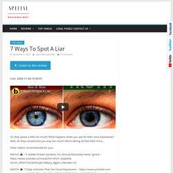 7 Ways To Spot A Liar