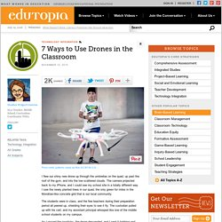 7 Ways to Use Drones in the Classroom