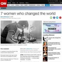 7 women who changed the world