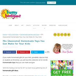 70+ Homemade Toys to Make for Kids