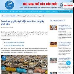 70% lượng giấy tại Việt Nam làm từ giấy phế liệu - Phế liệu Lộc Phát